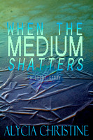 When_the_Medium_Shatters